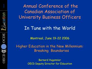 Higher Education in the New Millennium: Breaking  Boundaries Bernard Hugonnier