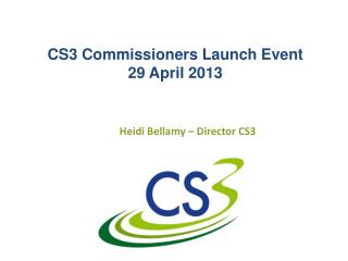 CS3 Commissioners Launch Event 29 April 2013