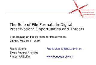The Role of File Formats in Digital Preservation: Opportunities and Threats