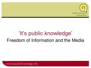 'It's public knowledge' Freedom of Information and the Media