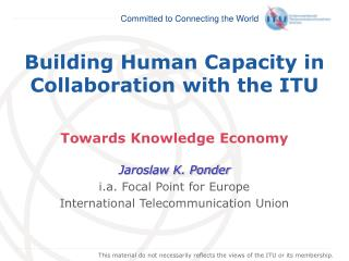 Building Human Capacity in Collaboration with the ITU