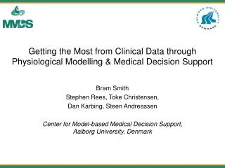 Getting the Most from Clinical Data through  Physiological Modelling & Medical Decision Support