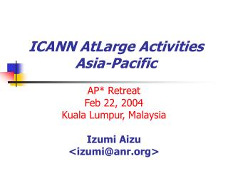 ICANN AtLarge Activities Asia-Pacific
