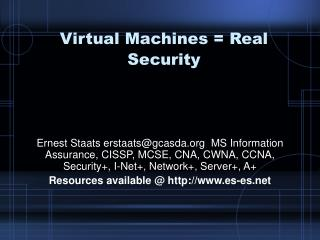 Virtual Machines = Real Security