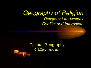 Geography of Religion Religious Landscapes Conflict and Interaction