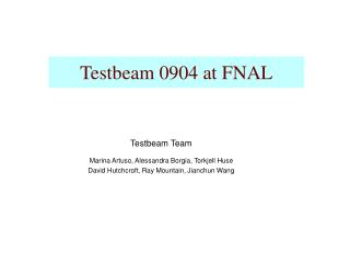 Testbeam 0904 at FNAL