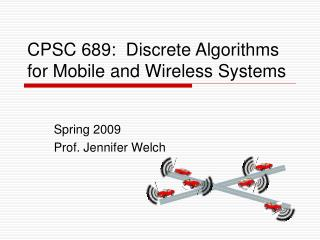 CPSC 689:  Discrete Algorithms for Mobile and Wireless Systems