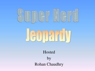 Hosted by Rohan Chaudhry