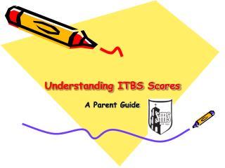 Understanding ITBS Scores