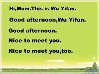 Hi,Mom.This is Wu Yifan.