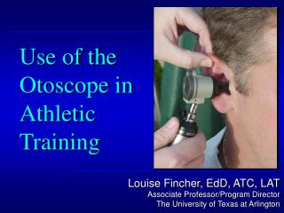 Use of the Otoscope in Athletic Training