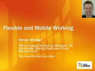 Flexible and Mobile Working