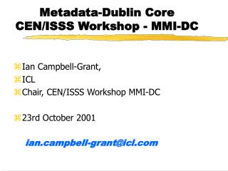 Metadata-Dublin Core CEN/ISSS Workshop - MMI-DC