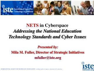 NETS  in Cyberspace Addressing the National Education Technology Standards and Cyber Issues