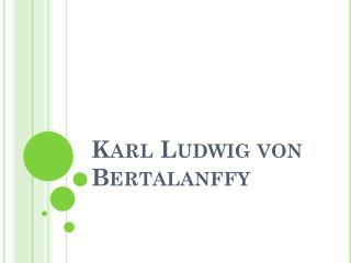 Karl Ludwig von Bertalanffy