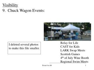 Visibility 9.  Chuck Wagon Events: