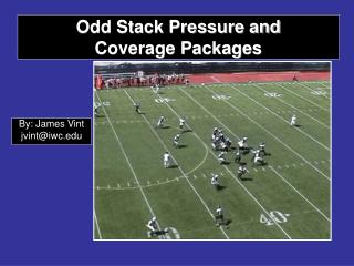 Odd Stack Pressure and  Coverage Packages