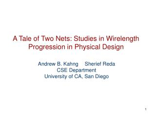 A Tale of Two Nets: Studies in Wirelength Progression in Physical Design