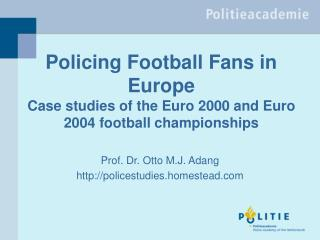 Policing Football Fans in Europe Case studies of the Euro 2000 and Euro 2004 football championships