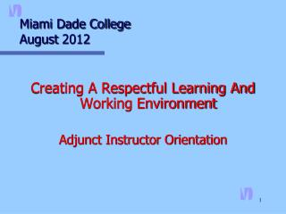 Miami Dade College  	August 2012