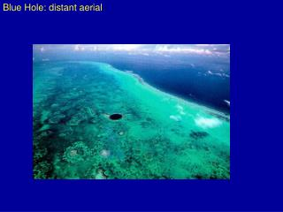 Blue Hole: distant aerial