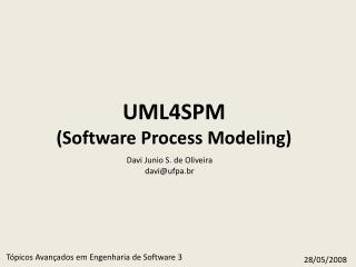 UML4SPM (Software Process Modeling)