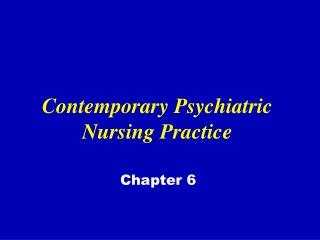 Contemporary Psychiatric Nursing Practice