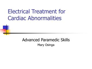 Electrical Treatment for Cardiac Abnormalities
