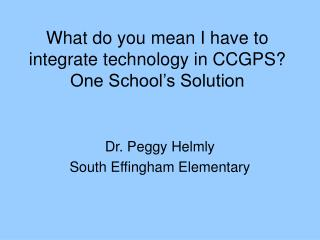 What do you mean I have to integrate technology in CCGPS? One School's Solution