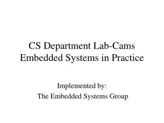 CS Department Lab-Cams Embedded Systems in Practice