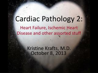 Cardiac Pathology 2: