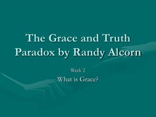 The Grace and Truth Paradox by Randy Alcorn