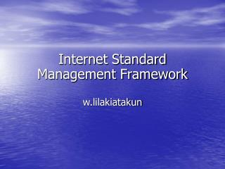 Internet Standard Management Framework