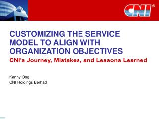 CUSTOMIZING THE SERVICE MODEL TO ALIGN WITH ORGANIZATION OBJECTIVES