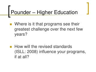 Pounder – Higher Education