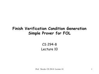 Finish Verification Condition Generation Simple Prover for FOL