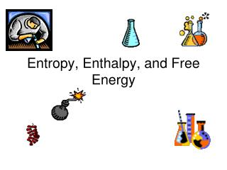 Entropy, Enthalpy, and Free Energy