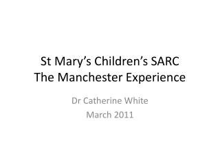 St Mary's Children's SARC The Manchester Experience