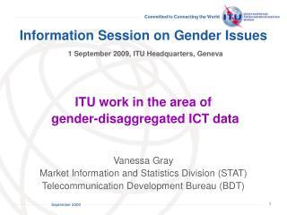 Information Session on Gender Issues 1 September 2009, ITU Headquarters, Geneva