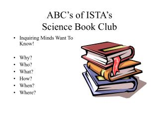 ABC's of ISTA's Science Book Club