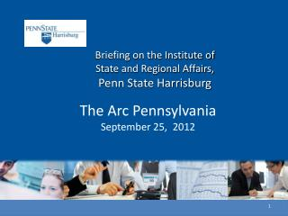 Briefing on the  Institute  of State and Regional  Affairs,  Penn  State Harrisburg