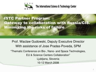 ISTC Partner Program: Gateway to collaboration with Russia/CIS. Minimizing the risks of failure