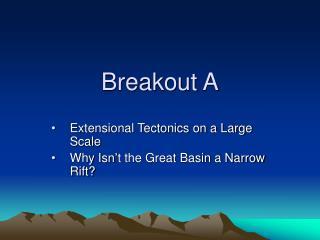 Breakout A