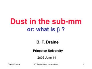 Dust in the sub-mm or: what is   ?
