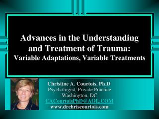 Advances in the Understanding and Treatment of Trauma:  Variable Adaptations, Variable Treatments