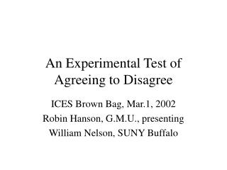 An Experimental Test of Agreeing to Disagree