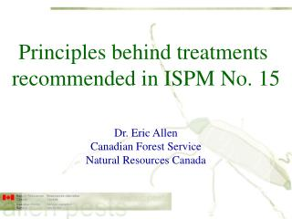 Principles behind treatments  recommended in ISPM No. 15