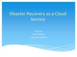 Disaster Recovery as a Cloud Service