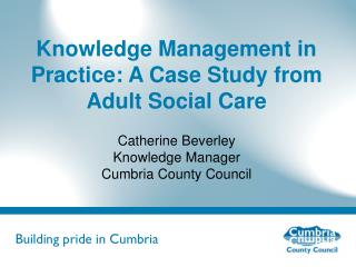 Knowledge Management in Practice: A Case Study from Adult Social Care