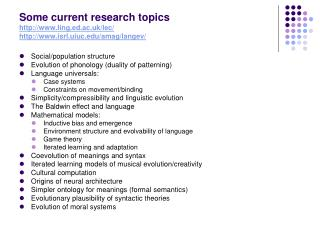 Some current research topics ling.ed.ac.uk/lec/ isrl.uiuc/amag/langev/